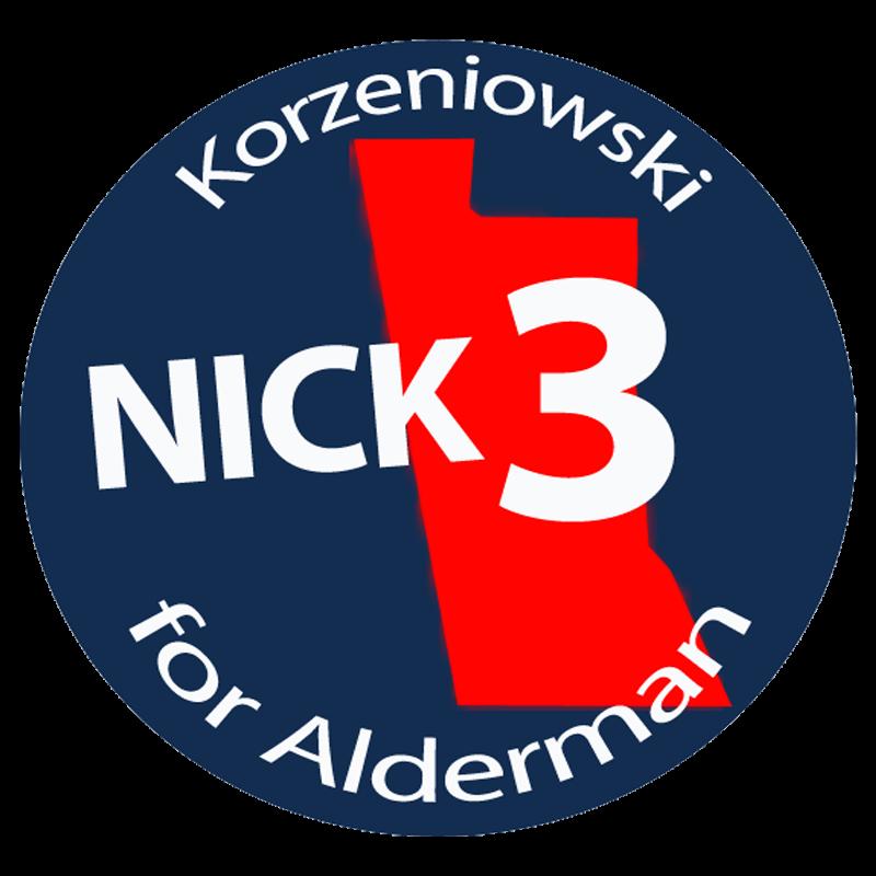 Nick Korzeniowski for 3rd Ward Alderman